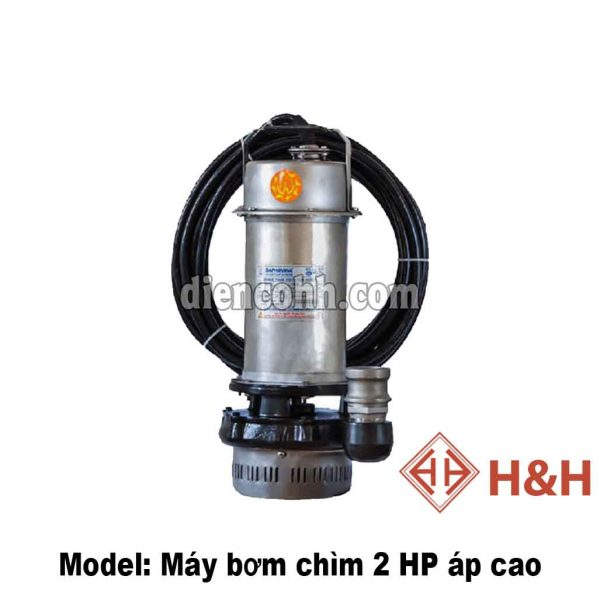 Máy bơm chìm áp cao 2 HP