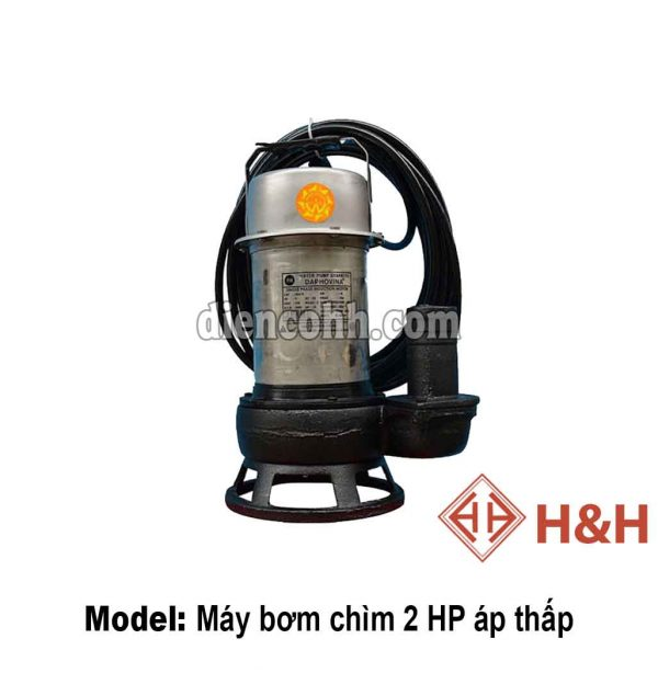 Máy bơm chìm áp thấp 2 HP